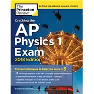 Cracking the AP Physics 1 Exam, 2018 Edition by PRINCETON REVIEW, 9781524710118