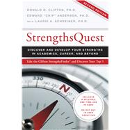 Strengths Quest: Discover and Develop Your Strengths in Academics, Career, and Beyond (w/Access Code) by Clifton, Donald O., Ph.D.; Anderson, Edward, Ph.D.; Schreiner, Laurie A., Ph.D., 9781595620118