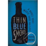 Thin Blue Smoke by Worgul, Doug, 9781942280118