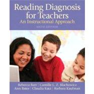 Reading Diagnosis for Teachers: An Instructional Approach, 6/e by BARR & BLACHOWICZ, 9780132690119