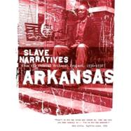 Arkansas Slave Narratives by Federal Writers' Project of the Works Pr, 9781557090119