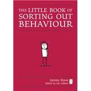 Sorting Out Behaviour: A Head Teacher's Guide by Rowe, Jeremy, 9781781350119