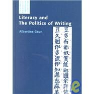 Literacy and the Politics of Writing by Gaur, Albertine, 9781841500119