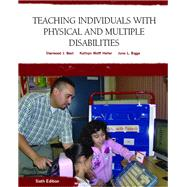 Teaching Individuals with Physical or Multiple Disabilities by Best, Sherwood J.; Heller, Kathryn W.; Bigge, June L., 9780131590120