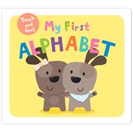 My First Alphabet Touch and Feel by Priddy, Roger, 9780312520120