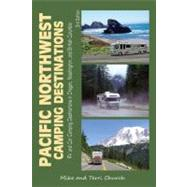 Pacific Northwest Camping Destinations : RV and Car Camping Destinations in Oregon, Washington, and British Columbia by Unknown, 9780982310120