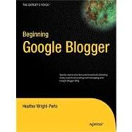 Beginning Google Blogger by Wright-Porto, Heather, 9781430230120