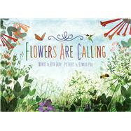 Flowers Are Calling by Gray, Rita; Pak, Kenard, 9780544340121