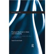 Practical Mysticism in Islam and Christianity: A Comparative Study of Jalal al-Din Rumi and Meister Eckhart by Zarrabi-Zadeh; Saeed, 9781138100121