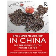 Entrepreneurship in China: The emergence of the private sector by Atherton; Andrew, 9781138650121