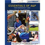 Essentials of A&p for Emergency Care by Bledsoe, Bryan E.; Colbert, Bruce J.; Ankney, Jeff E., 9780132180122