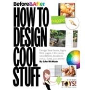 Before and After Vol. 2 : How to Design Cool Stuff by McWade, John, 9780321580122