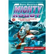 Ricky Ricotta's Mighty Robot vs. The Mecha-monkeys From Mars (Book 4) by Pilkey, Dav; Santat, Dan, 9780545630122