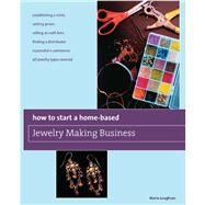 How to Start a Home-Based Jewelry Making Business *Turn your passion into profit *Develop a smart business plan *Set market-appropriate prices *Profit from craft fairs and trade shows *Sell to local and national retail shops *Make money on the Internet by Loughran, Maire, 9780762750122
