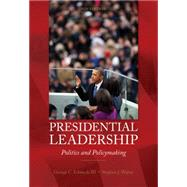 Presidential Leadership Politics and Policy Making by Edwards, III, George C.; Wayne, Stephen J., 9780840030122
