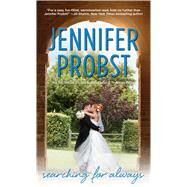 Searching for Always by Probst, Jennifer, 9781476780122