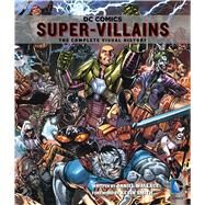 Dc Comics Super-villains by Wallace, Daniel; Smith, Kevin, 9781683830122