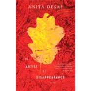 The Artist of Disappearance: Three Novellas by Desai, Anita, 9780547840123
