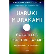 Colorless Tsukuru Tazaki and His Years of Pilgrimage by MURAKAMI, HARUKIGABRIEL, PHILIP, 9780804170123