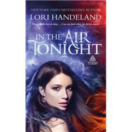 In The Air Tonight by Handeland, Lori, 9781250020123
