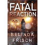 Fatal Reaction by Frisch, Belinda, 9781477830123