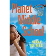 Planet Middle School by Grimes, Nikki, 9781619630123