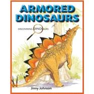 Armored Dinosaurs by Johnson, Jinny, 9781625880123