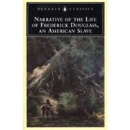 Narrative of the Life of Frederick Douglass, an American Slave : Written by Himself by Douglass, Frederick; Garrison, William Lloyd, 9780140390124