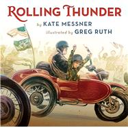 Rolling Thunder by Messner, Kate; Ruth, Greg, 9780545470124