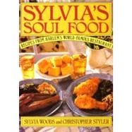 Sylvia's Soul Food : Recipes from Harlem's World-Famous Restaurant by Woods, Sylvia, 9780688100124