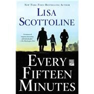 Every Fifteen Minutes by Scottoline, Lisa, 9781250010124