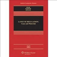 Land Use Regulation Cases and Materials by Selmi, Daniel P.; Kushner, James A.; Ziegler, Edward H., 9781454810124