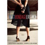Best Bondage Erotica 2014 by Bussel, Rachel Kramer; Antoniou, Laura, 9781627780124