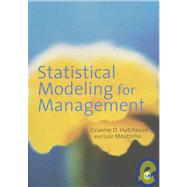 Statistical Modeling for Management by Graeme D Hutcheson, 9780761970125