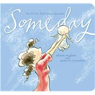 Someday by McGhee, Alison; Reynolds, Peter H., 9781481460125