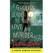 A Ghoul's Guide to Love and Murder by Laurie, Victoria, 9780451470126