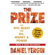 The Prize The Epic Quest for Oil, Money & Power by Yergin, Daniel, 9781439110126