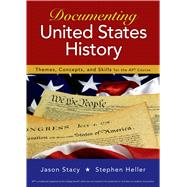 Documenting United States History Themes, Concepts, and Skil