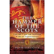 The Hammer of the Scots by Santiuste, David, 9781781590126