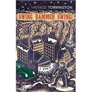 Swing Hammer Swing!: (Scottish Classics) by Torrington, Jeff, 9781784870126