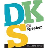 DK Speaker by Ford-Brown, Lisa A.; Dorling Kindersley, DK, 9780205870127