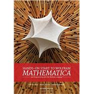 Hands-on Start to Wolfram Mathematica by Hastings, Cliff; Mischo, Kelvin; Morrison, Michael, 9781579550127