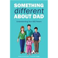 Something Different About Dad by Evans, Kirsti; Swogger, John, 9781785920127