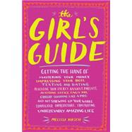 The Girl's Guide by Kirsch, Melissa; Rothman, Julia, 9780761180128