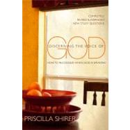 Discerning the Voice of God How to Recognize When God is Speaking by Shirer, Priscilla C., 9780802450128