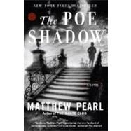 The Poe Shadow by PEARL, MATTHEW, 9780812970128