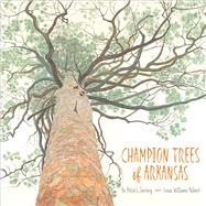 Champion Trees of Arkansas by Palmer, Linda Williams, 9781682260128