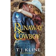 Runaway Cowboy by Kline, T. J., 9780062370129