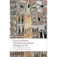 The Elementary Forms of Religious Life by Durkheim, Émile; Cosman, Carol; Cladis, Mark S., 9780199540129