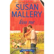Kiss Me by Mallery, Susan, 9780373780129